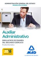Auxiliar Administrativo de la Administración General del Estado (Promoción Interna). Simulacros de examen del segundo ejercicio (prueba informática)