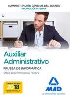 Auxiliar Administrativo de la Administración General del Estado (Promoción Interna). Prueba de informática Office 2010 Professional Plus SP2