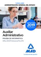 Auxiliar Administrativo de la Administración General del Estado (Turno libre). Prueba de informática Office 2010 Professional Plus SP2