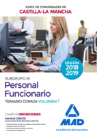 Personal Funcionario (Subgrupo A1) de la Administración de la Junta de Comunidades de Castilla-La Mancha. Temario común volumen 1