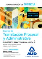 Cuerpo de Tramitación Procesal y Administrativa de la Administración de Justicia. Supuestos Prácticos Volumen 2 Segunda prueba del primer ejercicio Materias Penal y Mercantil