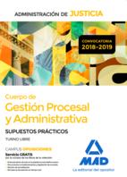 Cuerpo de Gestión Procesal y Administrativa de la Administración de Justicia (Turno Libre). Supuestos Prácticos