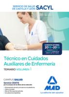 Técnico en Cuidados Auxiliares de Enfermería del Servicio de Salud de Castilla y León (SACYL). Temario volumen 1