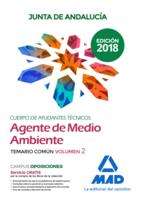 Cuerpo de Ayudantes Técnicos Especialidad Agentes de Medio Ambiente de la Junta de Andalucía. Temario Común Volumen 2