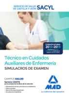 Técnico en Cuidados Auxiliares de Enfermería del Servicio de Salud de Castilla y León (SACYL). Simulacros de examen