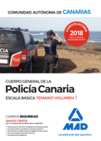 Cuerpo General de la Policía Canaria Escala Básica. Temario volumen 1