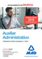 Auxiliar Administrativo del Ayuntamiento de Murcia. Temario Parte General y test