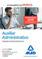 Auxiliar Administrativo del Ayuntamiento de Murcia. Temario Parte Específica