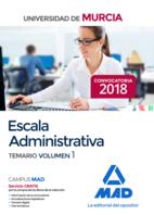 Escala Administrativa de la Universidad de Murcia. Temario volumen 1