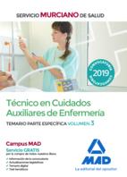 Técnico en Cuidados Auxiliares de Enfermería del Servicio Murciano de Salud. Temario  parte específica volumen 3