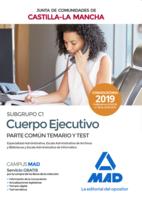 Cuerpo Ejecutivo (Subgrupo C1) de la Junta de Comunidades de Castilla-La Mancha. Parte Común temario y test (Especialidad Administrativa, Escala Administrativa de Archivos y Bibliotecas y Escala Administrativa de Informática)