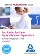 Facultativo Sanitario Especialista y no Especialista del Servicio Murciano de Salud. Temario parte general y test volumen 2