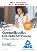 Cuerpo Ejecutivo Especialidad Administrativa (Subgrupo C1) de la Junta de Comunidades de Castilla-La Mancha. Temario Parte Específica volumen 2