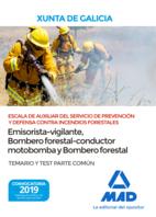 Escala de Auxiliar del Servicio de Prevención y Defensa Contra Incendios Forestales (especialidades emisorista/vigilante, bombero forestal-conductor motobomba y bombero forestal) de  la Comunidad Autónoma de Galicia. Temario y test Parte Común