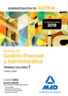 Cuerpo de Gestión Procesal y Administrativa de la Administración de Justicia (Turno Libre).Temario Volumen 1