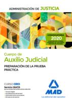 Cuerpo de Auxilio Judicial de la Administración de Justicia. Preparación de la prueba práctica