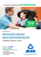 Grupo IV Personal laboral de la Administración de la Comunidad Autónoma de Extremadura. Temario común y test