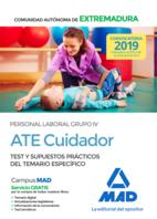 ATE Cuidador de la Administración de la Comunidad Autónoma de Extremadura. Personal Laboral Grupo IV Test y Supuestos Prácticos del Temario  Específico