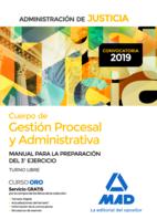 Cuerpo de Gestión Procesal y Administrativa de la Administración de Justicia (Turno Libre). Manual para la preparación del 3º ejercicio