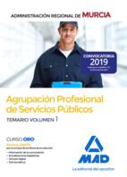 Agrupación Profesional de Servicios Públicos de la Administración Regional de Murcia. Temario Volumen 1