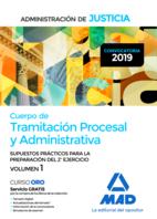 Cuerpo de Tramitación Procesal y Administrativa de la Administración de Justicia (turno libre). Supuestos prácticos para la preparación del 2º ejercicio. Volumen 1