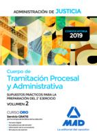 Cuerpo de Tramitación Procesal y Administrativa de la Administración de Justicia (turno libre). Supuestos prácticos para la preparación del 2º ejercicio. Volumen 2