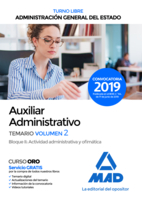 Auxiliar Administrativo de la Administración General del Estado (Turno libre). Temario Volumen 2 Bloque II: Actividad administrativa y ofimática