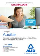 Cuerpo Auxiliar de la Administración General de la Comunidad Autónoma de las Illes Balears. Temario Común de Materias de Informática, test y supuestos prácticos