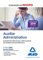 Auxiliar administrativo de la Comunidad de Madrid. Supuestos prácticos y simulacros de examen de informática