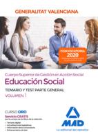 Cuerpo superior de gestión en acción social de la Administración de la Generalitat Valenciana, escala Educación Social. Parte General Temario y test Volumen 1