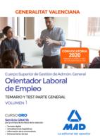 Cuerpo superior de gestión de Administración General de la Administración de la Generalitat, escala Orientador Laboral de Empleo. Parte General Temario y test Volumen 1