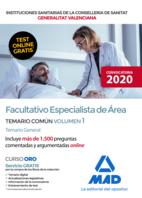 Facultativo Especialista de Área de las Instituciones Sanitarias de la Conselleria de Sanitat de la Generalitat Valenciana. Temario parte común volumen 1 Temario General
