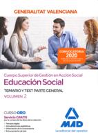 Cuerpo superior de gestión en acción social de la Administración de la Generalitat Valenciana, escala Educación Social. Parte General Temario y test Volumen 2