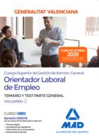 Cuerpo superior de gestión de Administración General de la Administración de la Generalitat, escala Orientador Laboral de Empleo. Parte General Temario y test Volumen 2