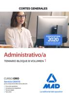 Administrativo de las Cortes Generales. Temario Bloque B volumen 1