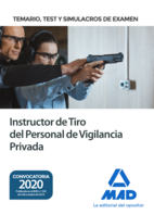 Instructor de Tiro del Personal de Vigilancia Privada. Temario, test y simulacros de examen