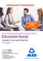 Cuerpo superior de gestión en acción social de la Administración de la Generalitat Valenciana, escala Educación Social. Parte Especial Temario y test Volumen 1