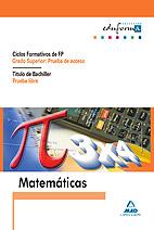 Matemáticas para Pruebas de Acceso a Ciclos Formativos de Grado Superior y Prueba Libre para la Obtención del Título de Bachiller