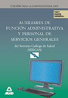 Auxiliares de Función Administrativa y Personal de Servicios Generales del Servicio Gallego de Salud (Sergas). Test Parte General