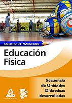 Cuerpo de Maestros. Educación Física. Secuencia de Unidades Didácticas Desarrolladas