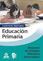 Cuerpo de Maestros. Educación Primaria. Secuencia de Unidades Didácticas Desarrolladas