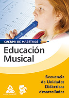 Cuerpo de Maestros. Educación Musical. Secuencia de Unidades Didácticas Desarrolladas