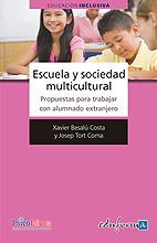 Escuela y Sociedad Multicultural. Propuestas para Trabajar Con Alumnado Extranjero