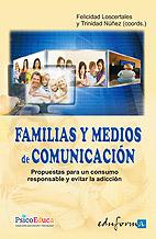 Familias y Medios de Comunicación. Propuestas para Un Consumo Responsable y Evitar la Adicción