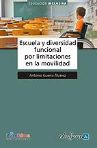 Escuela y Diversidad Funcional Por Limitaciones en la Movilidad