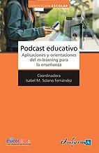 Podcast Educativo. Aplicaciones y Orientaciones del M-Learning para la Enseñanza.