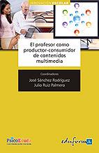 El Profesor Como Productor y Consumidor de Contenidos Multimedia