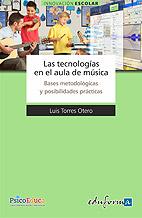 Las Tecnologías en el Aula de Música. Bases Metodológicas y Posibilidades Prácticas